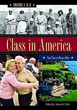 Class in America: An Encyclopedia Volume 3 Q-Z 9780313342455