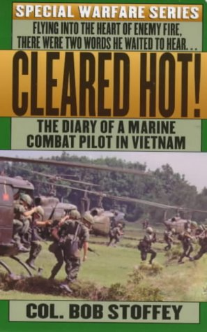 Cleared Hot!: A Marine Combat Pilot's Vietnam Diary 9780312929411