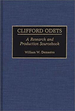 Clifford Odets: A Research and Production Sourcebook 9780313262944