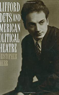 Clifford Odets and American Political Theatre 9780313315947