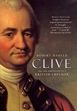 Clive: The Life and Death of a British Emperor 9780312265694