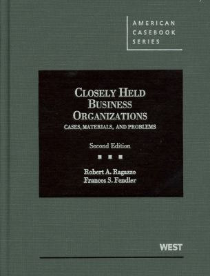 Closely Held Business Organizations: Cases, Materials, and Problems 9780314275806