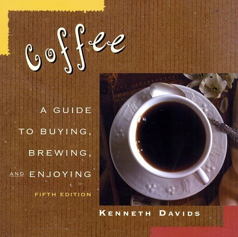 Coffee: A Guide to Buying, Brewing, and Enjoying, Fifth Edition 9780312246655