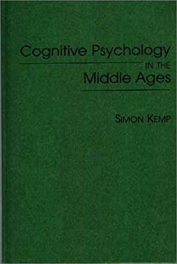 Cognitive Psychology in the Middle Ages 9780313300516
