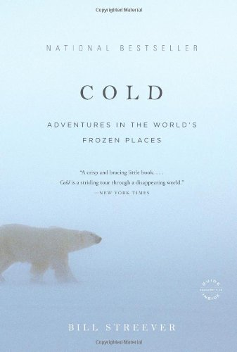 Cold: Adventures in the World's Frozen Places 9780316042925