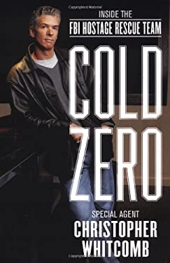 Cold Zero: Inside the FBI Hostage Rescue Team 9780316601030