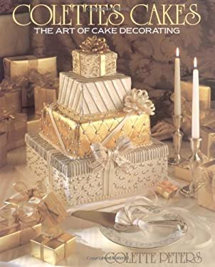 Colette's Cakes: The Art of Cake Decorating 9780316702058