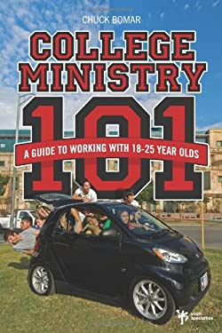 College Ministry 101: A Guide to Working with 18-25 Year Olds 9780310285472