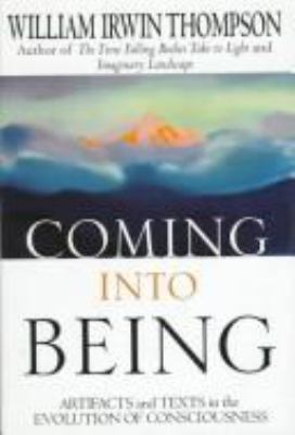 Coming Into Being: Artifacts and Texts in the Evolution of Consciousness 9780312158347
