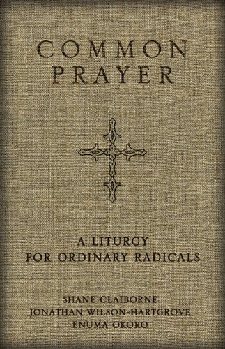 Common Prayer: A Liturgy for Ordinary Radicals 9780310326199