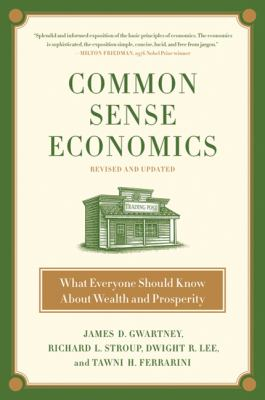 Common Sense Economics: What Everyone Should Know about Wealth and Prosperity 9780312338183