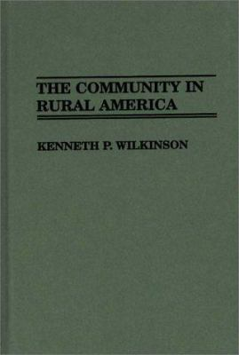 The Community in Rural America 9780313264672