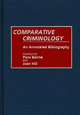 Comparative Criminology: An Annotated Bibliography 9780313265723