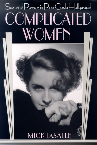 Complicated Women: Sex and Power in Pre-Code Hollywood 9780312252076