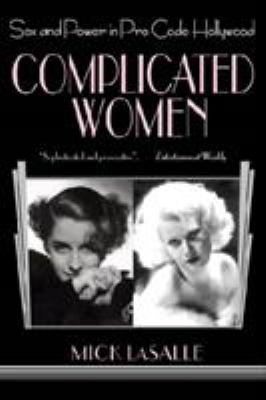 Complicated Women: Sex and Power in Pre-Code Hollywood 9780312284312