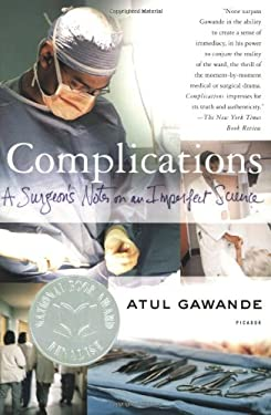 Complications: A Surgeon's Notes on an Imperfect Science 9780312421700