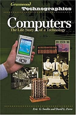 Computers: The Life Story of a Technology 9780313331497