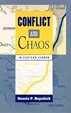 Conflict and Chaos in Eastern Europe 9780312121167
