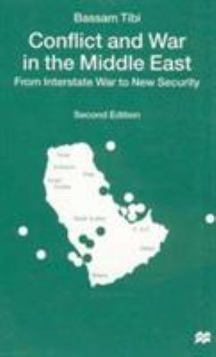 Conflict and War in the Middle East: From Interstate War to New Security 9780312211516
