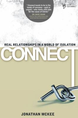 Connect: Real Relationships in a World of Isolation 9780310287773