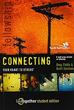 Connecting Your Heart to Others'--Student Edition: 6 Small Group Sessions on Fellowship 9780310253341