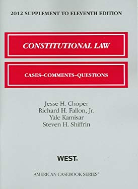 Constitutional Law: Cases, Comments, and Questions, 11th, 2012 Supplement 9780314281197