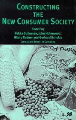 Constructing the New Consumer Society 9780312159443