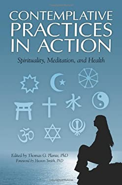 Contemplative Practices in Action: Spirituality, Meditation, and Health 9780313382567