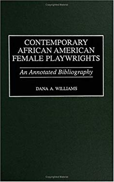 Contemporary African American Female Playwrights: An Annotated Bibliography 9780313301322