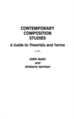 Contemporary Composition Studies: A Guide to Theorists and Terms 9780313300875