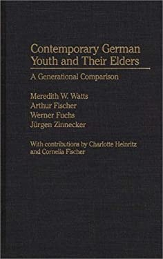 Contemporary German Youth and Their Elders: A Generational Comparison 9780313267413