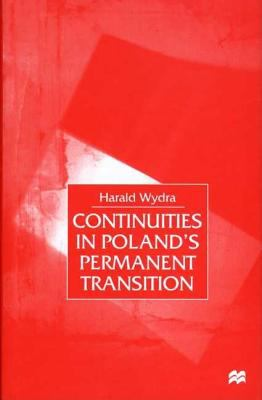 Continuities in Poland's Permanent Transition 9780312231354