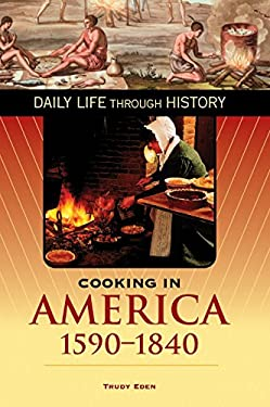 Cooking in America, 1590-1840 9780313335679