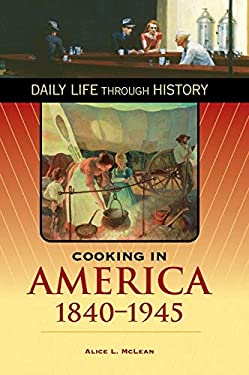 Cooking in America, 1840-1945 9780313335747