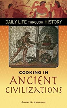 Cooking in Ancient Civilizations 9780313332043