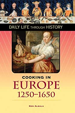 Cooking in Europe, 1250-1650 9780313330964