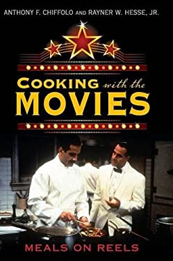 Cooking with the Movies: Meals on Reels 9780313350306