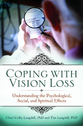 Coping with Vision Loss: Understanding the Psychological, Social, and Spiritual Effects 9780313346644