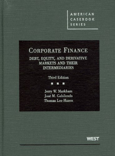 Corporate Finance: Debt, Equity, and Derivative Markets and Their Intermediaries 9780314265104