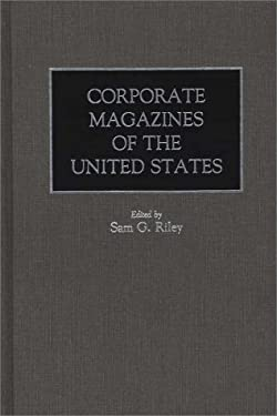 Corporate Magazines of the United States 9780313275692
