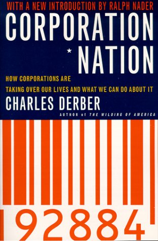Corporation Nation: How Corporations Are Taking Over Our Lives -- And What We Can Do about It 9780312254612