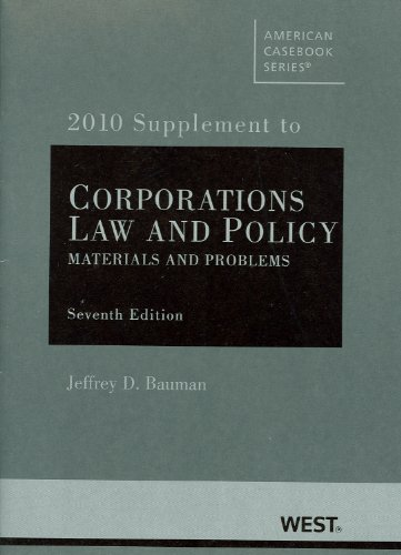Corporations: Law and Policy, Materials and Problems, 7th, 2010 Supplement 9780314919366