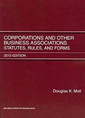 Corporations and Other Business Associations: Statutes, Rules and Forms, 2012 9780314281081