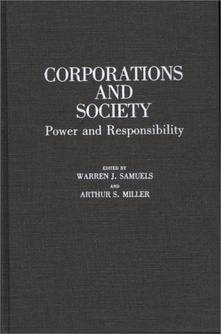 Corporations and Society: Power and Responsibility 9780313250729