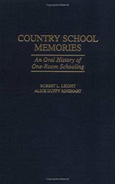 Country School Memories: An Oral History of One-Room Schooling 9780313309199