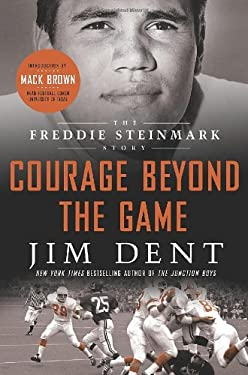 Courage Beyond the Game: The Freddie Steinmark Story 9780312652852