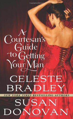 A Courtesan's Guide to Getting Your Man 9780312532567