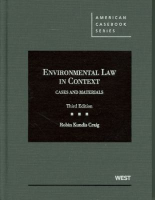 Craig's Environmental Law in Context: Cases and Materials, 3D 9780314266071