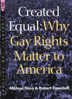 Created Equal: Why Gay Rights Matter 9780312117641
