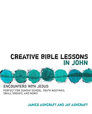 Creative Bible Lessons in John: Encounters with Jesus 9780310207696